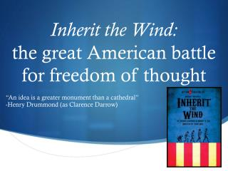 Inherit the Wind: the great American battle  for freedom of thought