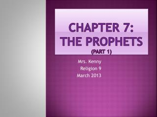 Chapter 7:  The Prophets (part 1)