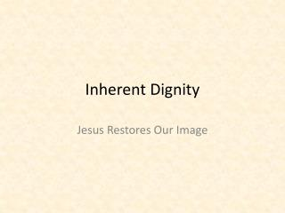 Inherent Dignity