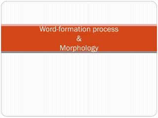 Word-formation process & Morphology