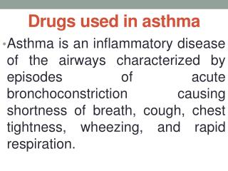 Drugs used in asthma