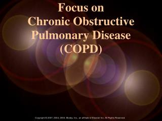 Focus on  Chronic Obstructive Pulmonary Disease (COPD)