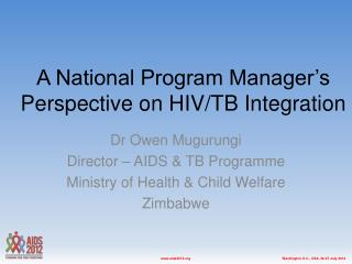 A National Program Manager's Perspective on HIV/TB Integration