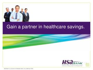 Gain a partner in healthcare savings.