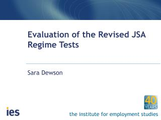 Evaluation of the Revised JSA Regime Tests