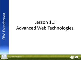 Lesson 11: Advanced Web Technologies
