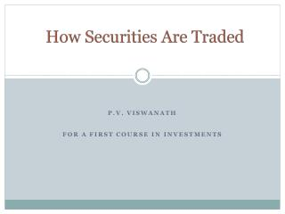 How Securities Are Traded