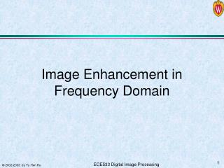 Image Enhancement in Frequency Domain