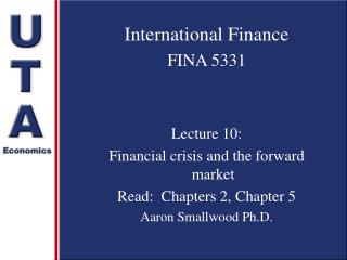 International Finance FINA 5331 Lecture 10:  Financial crisis and the forward market