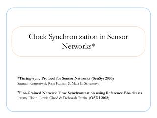 Clock Synchronization in Sensor Networks*