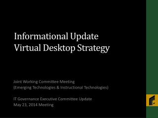 Informational Update Virtual Desktop Strategy