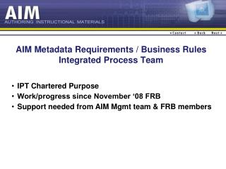 AIM Metadata Requirements / Business Rules Integrated Process Team