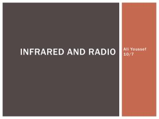 Infrared and Radio
