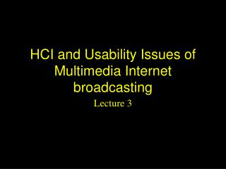 HCI and Usability Issues of Multimedia Internet broadcasting