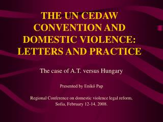 THE UN CEDAW CONVENTION AND DOMESTIC VIOLENCE : LETTERS AND PRACTICE