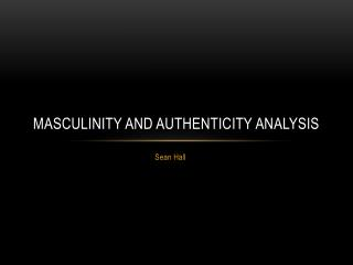 Masculinity and authenticity analysis