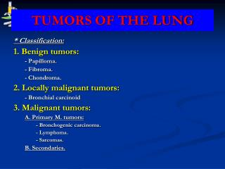 TUMORS OF THE LUNG