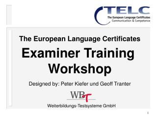 The European Language Certificates Examiner Training  Workshop