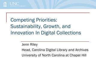 Competing Priorities: Sustainability, Growth, and Innovation In Digital Collections