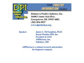 Speaker: James L. McNaughton, Ph.D. Board Member DPI, Inc. President & CEO AHPharma, Inc.