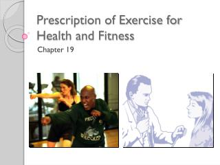 Prescription of Exercise for Health and Fitness