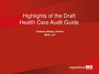 Highlights of the Draft  Health Care Audit Guide