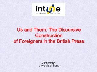 Us and Them: The Discursive Construction  of Foreigners in the British Press John Morley