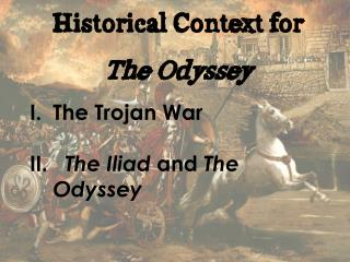 Historical Context for  The Odyssey The Trojan War  The Iliad  and  The Odyssey