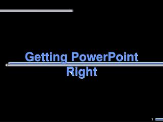 Getting PowerPoint Right