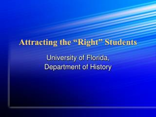 "Attracting the ""Right"" Students"