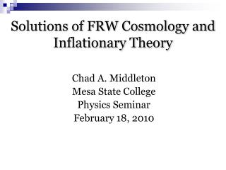 Solutions of FRW  Cosmology and Inflationary Theory