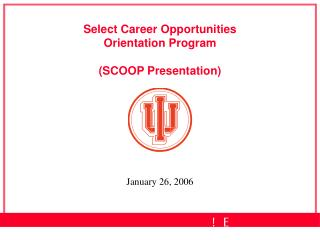Select Career Opportunities Orientation Program (SCOOP Presentation)