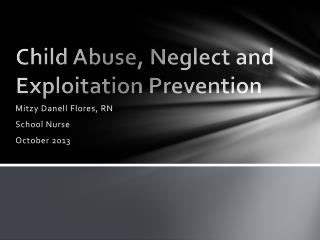Child Abuse, Neglect and Exploitation Prevention