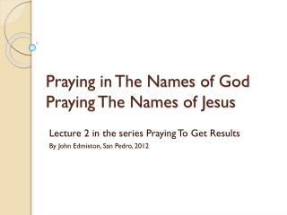 Praying in The Names of God Praying The Names of Jesus