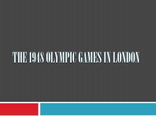 The  1948  Olympic Games In  London