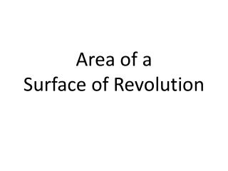 Area of a Surface of Revolution