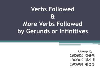 Verbs Followed  & More Verbs Followed by Gerunds or Infinitives