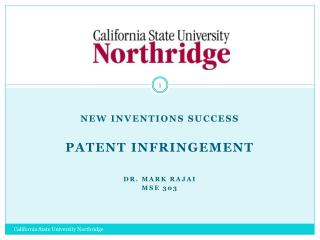 New  Inventions Success Patent Infringement Dr. MARK  rajai MSE 303