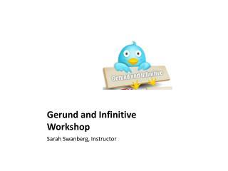 Gerund and Infinitive Workshop
