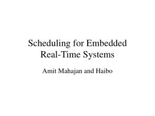 Scheduling for Embedded  Real-Time Systems