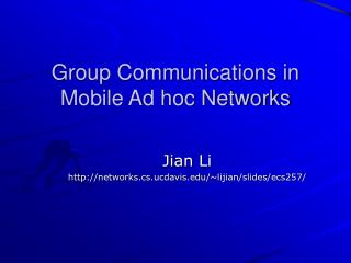 Group Communications in Mobile Ad hoc Networks