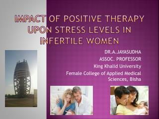 Impact of Positive Therapy upon stress levels in Infertile women