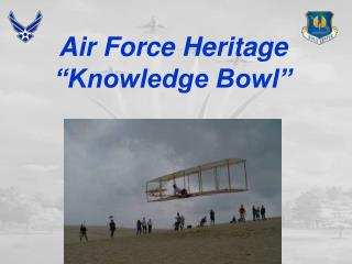 "Air Force Heritage ""Knowledge Bowl"""