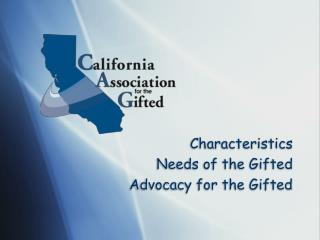 Characteristics Needs of the Gifted Advocacy for the Gifted