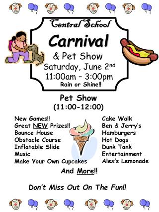 Central School Carnival & Pet Show  Saturday, June  2 nd 11:00am – 3:00pm