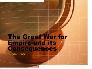 The Great War for Empire and its Consequences