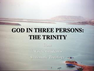 GOD IN THREE PERSONS: THE TRINITY