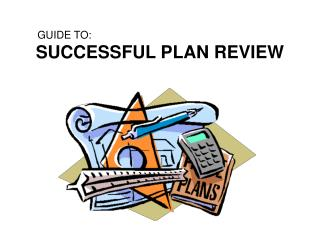 GUIDE TO:  SUCCESSFUL PLAN REVIEW