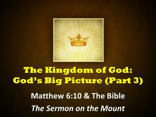The Kingdom of God: God s Big Picture Part 3