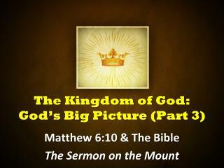 The Kingdom of God: God's Big Picture (Part 3)